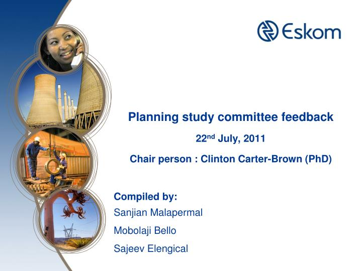 Planning study committee feedback 22 nd july 2011 chair person clinton carter brown phd