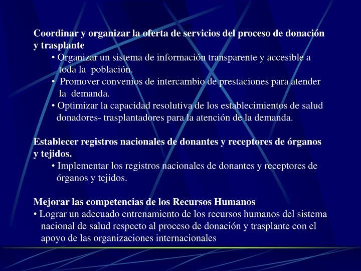 Coordinar y organizar la oferta de servicios del proceso de donación y trasplante