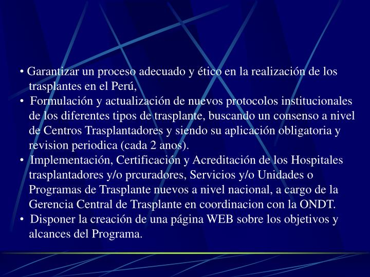 Garantizar un proceso adecuado y ético en la realización de los