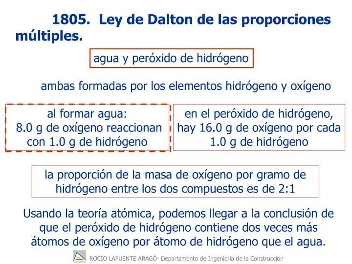1805.  Ley de Dalton de las proporciones múltiples.