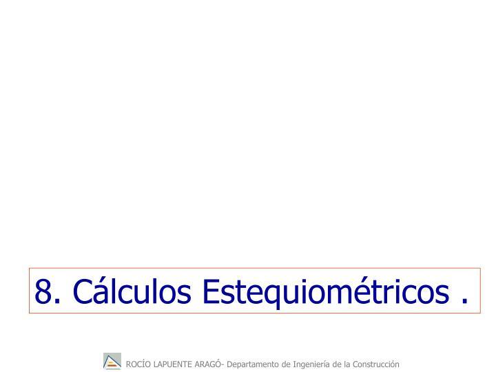 8. Cálculos Estequiométricos