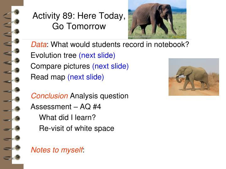Activity 89: Here Today, Go Tomorrow