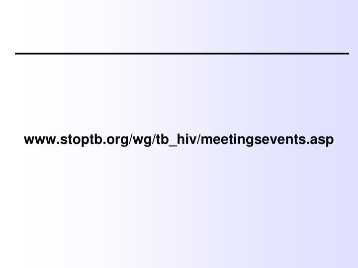www.stoptb.org/wg/tb_hiv/meetingsevents.asp