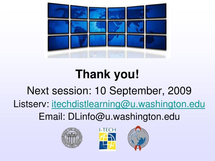Next session: 10 September, 2009