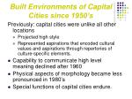 built environments of capital cities since 1950 s