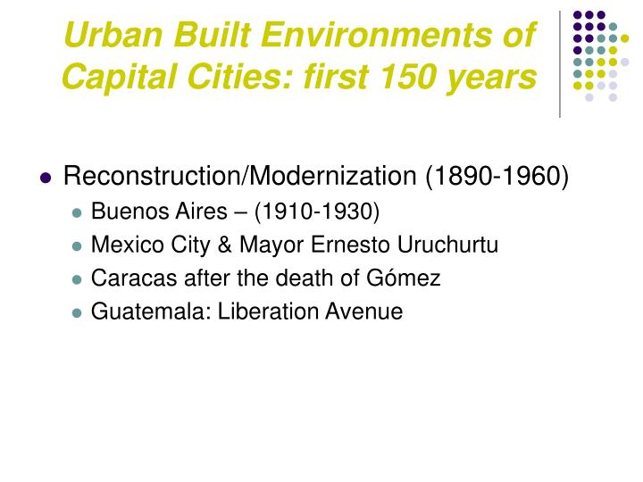 Urban Built Environments of Capital Cities: first 150 years