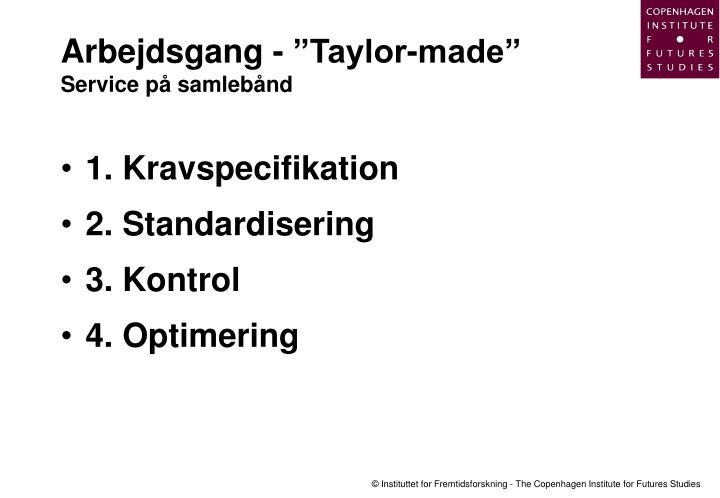 """Arbejdsgang - """"Taylor-made"""""""