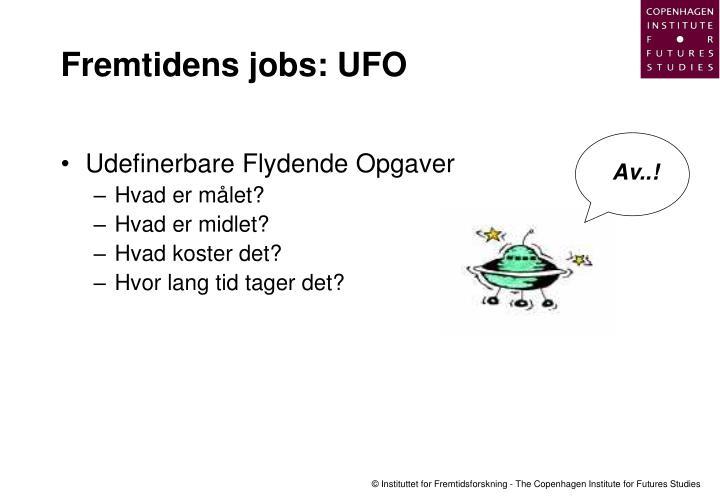 Fremtidens jobs: UFO