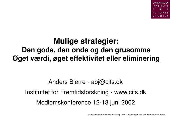 Mulige strategier: