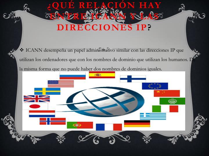 ¿Qué relación hay entre ICANN y las direcciones IP