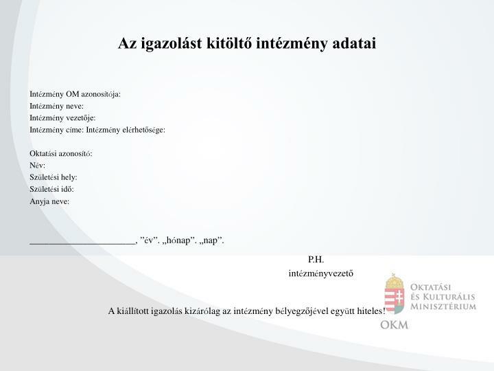 Az igazolást kitöltő intézmény adatai