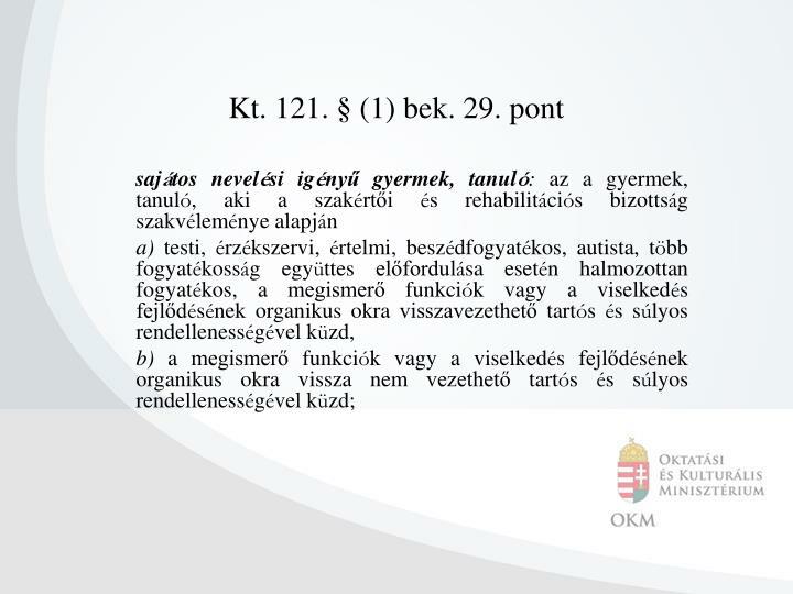 Kt. 121. § (1) bek. 29. pont
