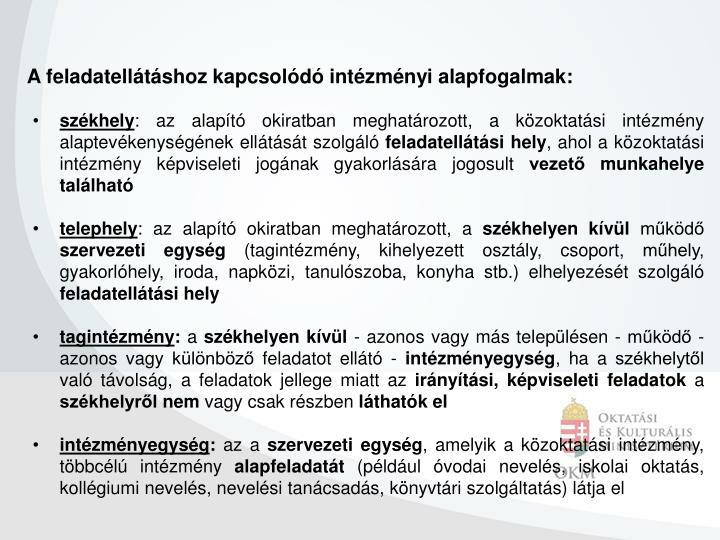 A feladatellátáshoz kapcsolódó intézményi alapfogalmak: