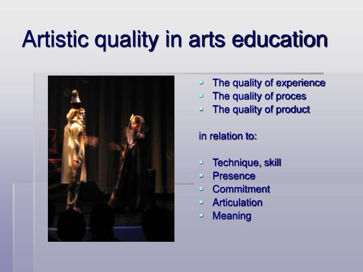 Artistic quality in arts education