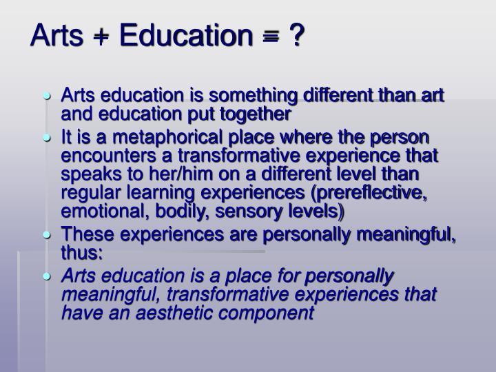 Arts + Education = ?