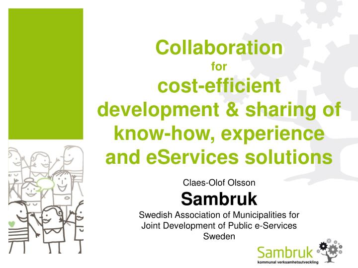 Collaboration for cost efficient development sharing of know how experience and eservices solutions