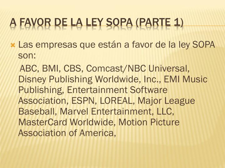 Las empresas que están a favor de la ley SOPA son: