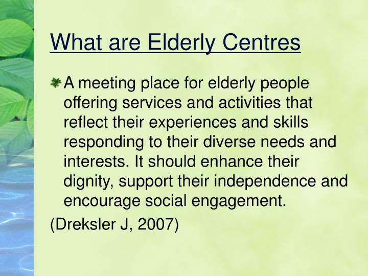 What are Elderly Centres