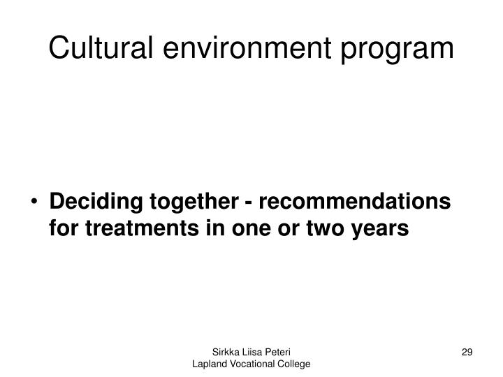 Cultural environment program