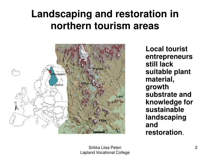 Landscaping and restoration in northern tourism areas