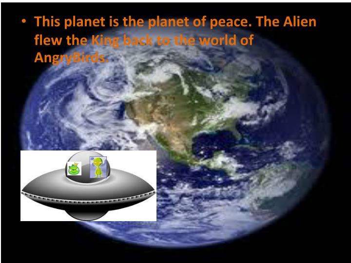 This planet is the planet of peac