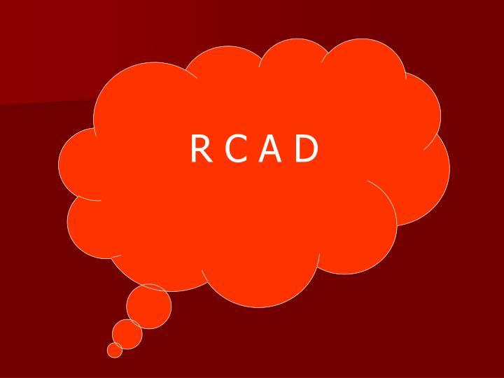 R C A D