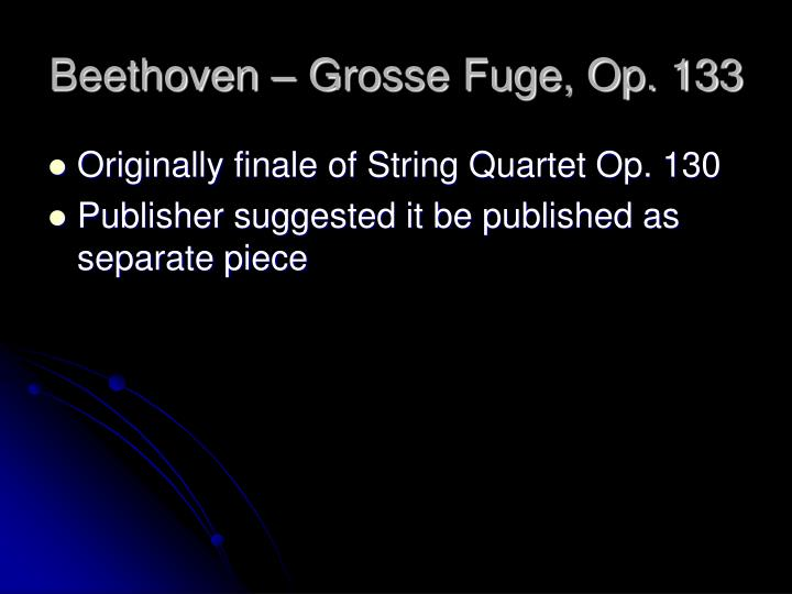 Beethoven – Grosse Fuge, Op. 133