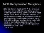 ninth recapitulation metaphors