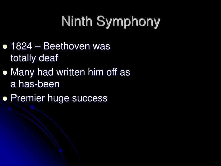 1824 – Beethoven was totally deaf