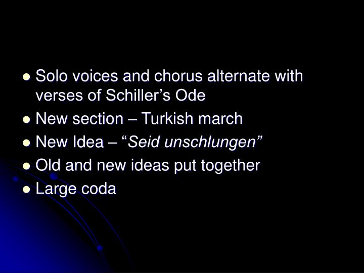 Solo voices and chorus alternate with verses of Schiller's Ode
