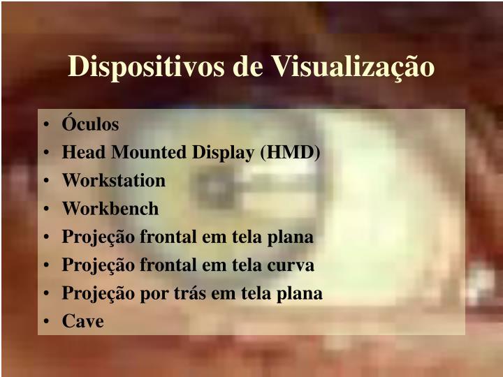Dispositivos de Visualização