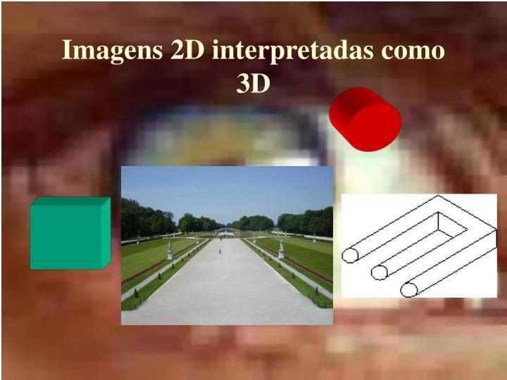 Imagens 2D interpretadas como 3D
