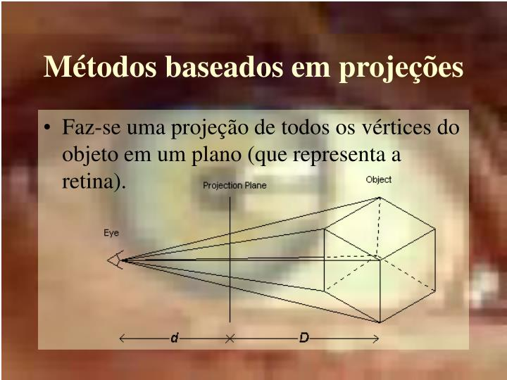 Métodos baseados em projeções