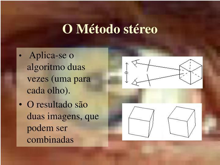O Método stéreo