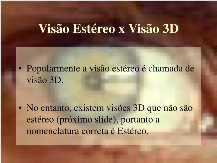 Visão Estéreo x Visão 3D