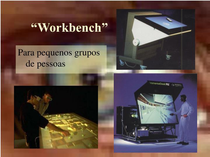 """""""Workbench"""""""
