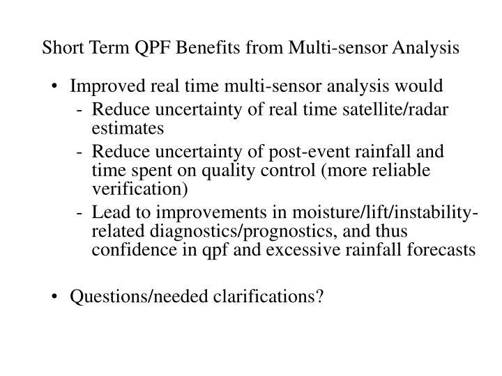 Short Term QPF Benefits from Multi-sensor Analysis