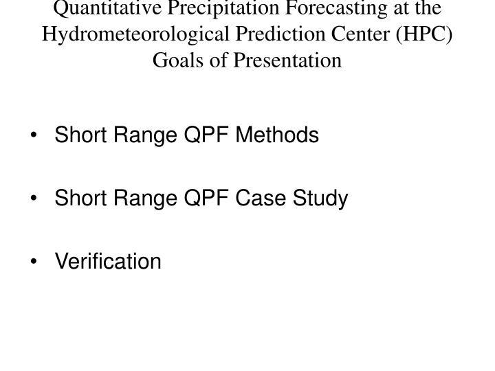 Quantitative Precipitation Forecasting at the Hydrometeorological Prediction Center (HPC)