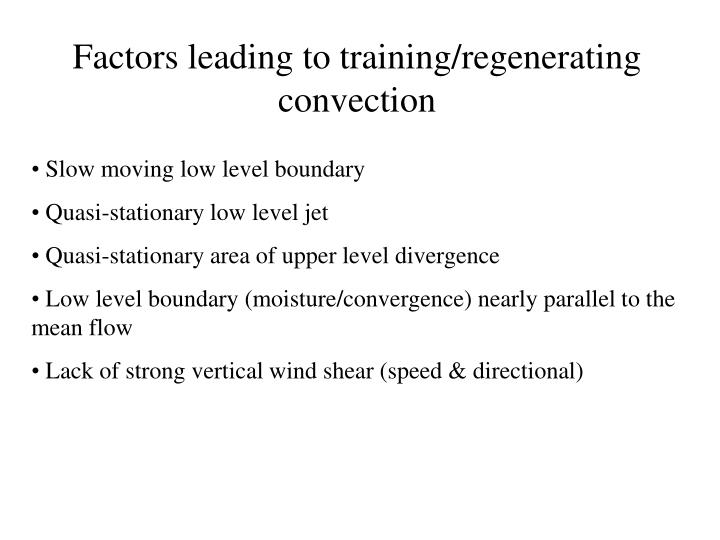 Factors leading to training/regenerating convection