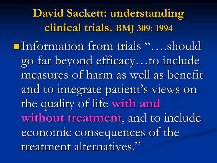 David Sackett: understanding clinical trials.