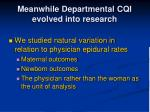 meanwhile departmental cqi evolved into research