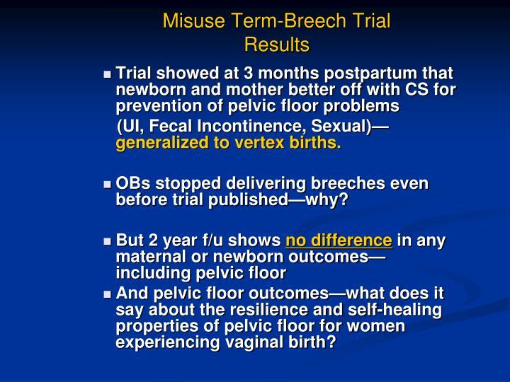 Misuse Term-Breech Trial