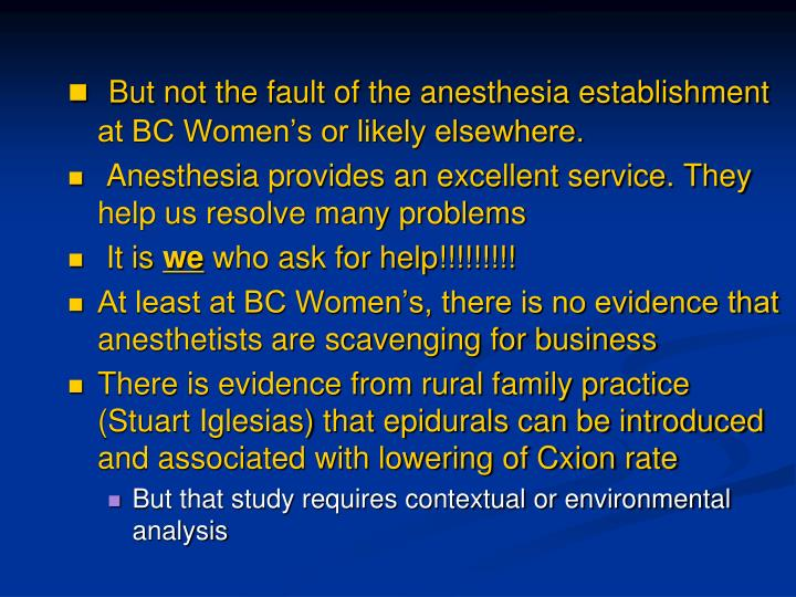 But not the fault of the anesthesia establishment at BC Women's or likely elsewhere.