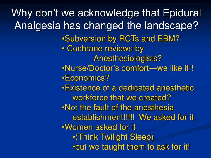 Why don't we acknowledge that Epidural Analgesia has changed the landscape?