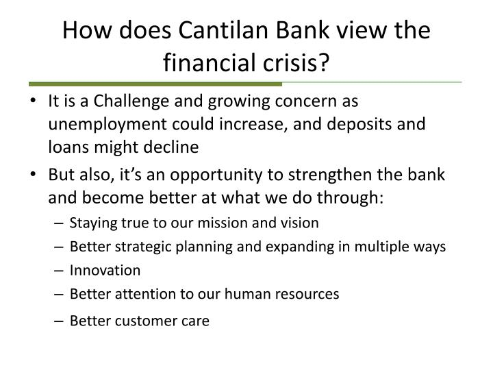 How does Cantilan Bank view the financial crisis?