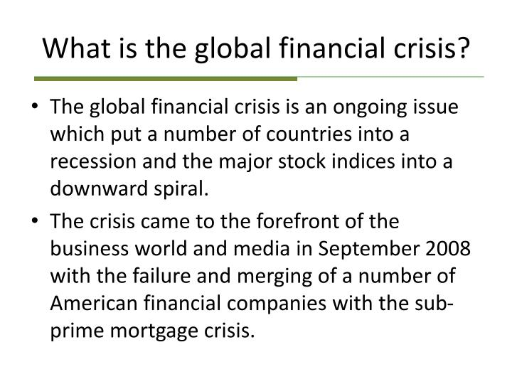 What is the global financial crisis?