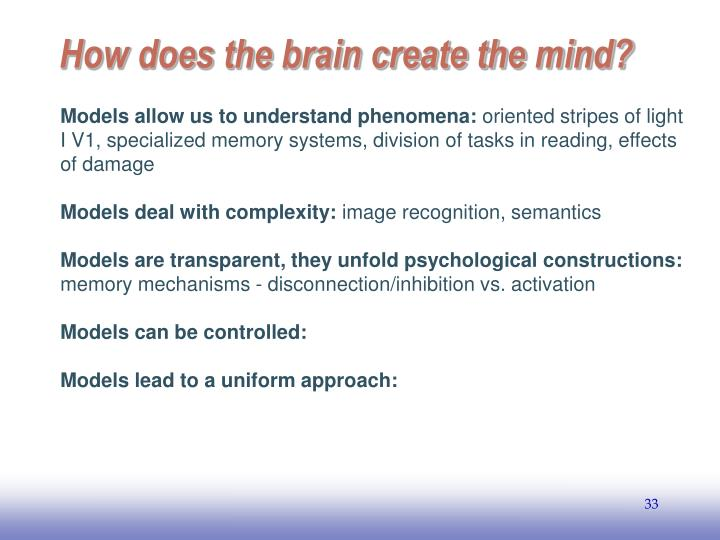 How does the brain create the mind?