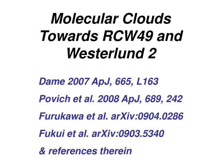 Molecular Clouds Towards RCW49 and Westerlund 2