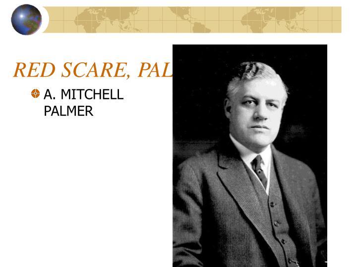 A. MITCHELL PALMER