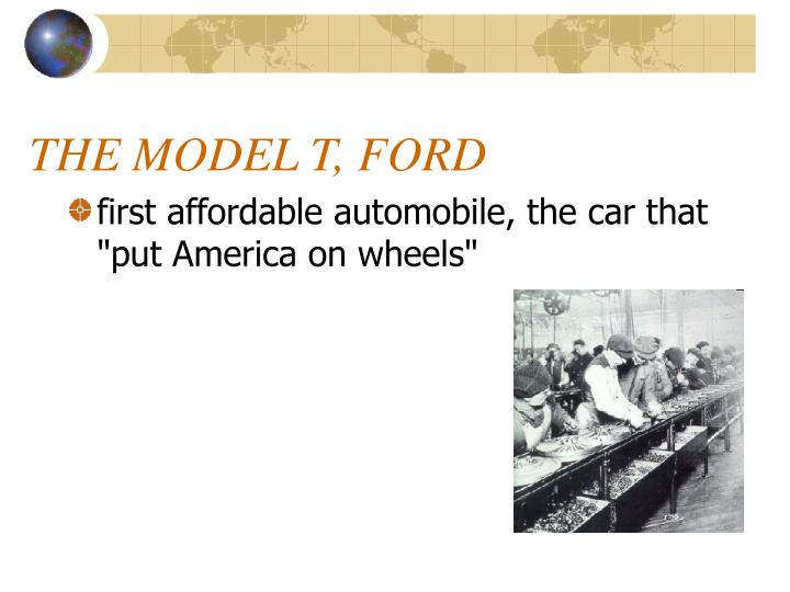 THE MODEL T, FORD
